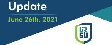 URSU PRESIDENT'S UPDATE – JUNE 26, 2021