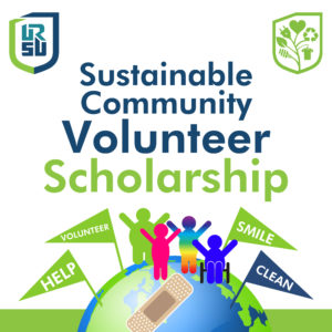 """URSU Sustainable Community Volunteer Scholarship graphic. In the top left corner is the blue and green URSU shield logo and in the top right corner is the green URSU Eco logo. Below is the name of the scholarship then a globe with people raising their arms, around them are pennants that say """"HELP"""" """"VOLUNTEER"""" """"SMILE"""" and """"CLEAN"""""""