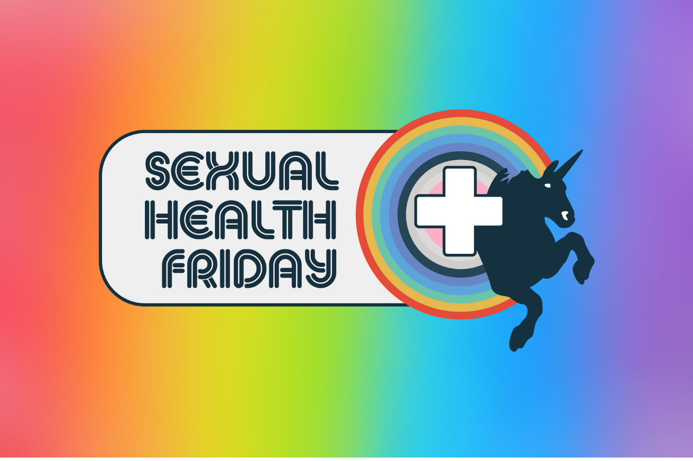 """rainbow background with the Sexual Health Friday Logo featuring a Unicorn & rainbow with a white health cross in the centre and the text """"Sexual Health Friday"""""""